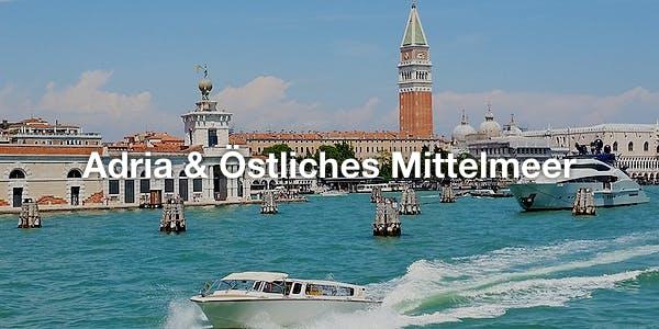 Adria & Östliches Mittelmeer