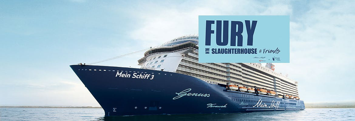 Mein Schiff 3 - Fury in the Slaughterhouse & Friends Cruise