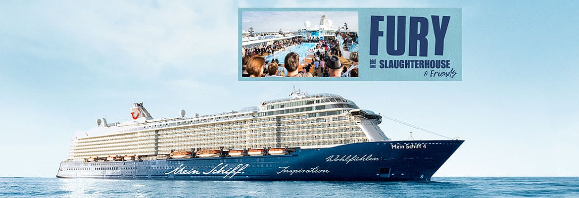 Eventreise: Mein Schiff 4 - Fury in the Slaughterhouse & Friends Cruise 2